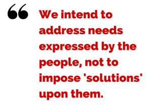 We intend to address needs expressed by
